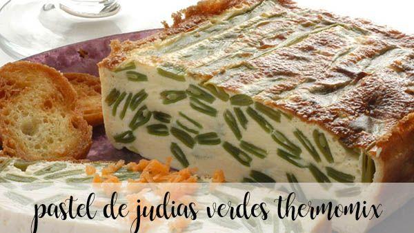 Ciasto z zielonej fasoli z termomiksem