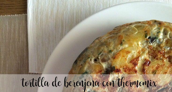 Omlet z bakłażana z Thermomixem